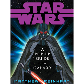 Star Wars: A Pop-Up Guide to the Galaxy Pop-up Book