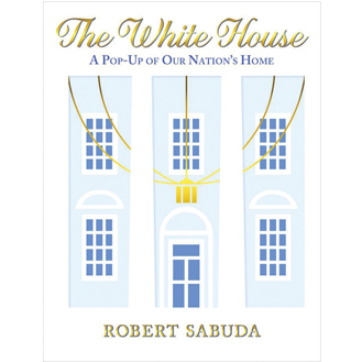 the white house Pop-up Book robert sabuda
