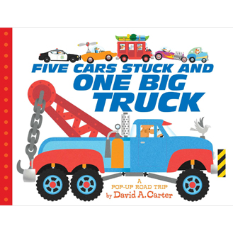 Five cars stuck and one big truck David A. Carter pop-up book