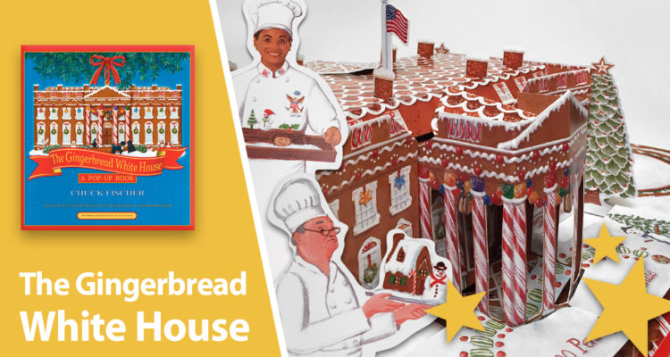 The Gingerbread White House Pop-Up Book Chuck Fischer