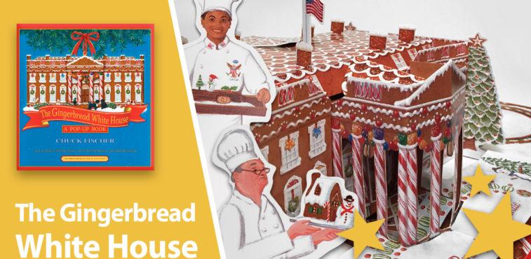 The Gingerbread White House Pop-Up Book Chuck Fischer