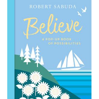 Believe Pop-Up Book by Robert Sabuda